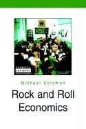 Rock and Roll Economics - Solomon, Michael