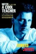 Notes from a Cool Teacher: A New Perspective on Classroom Management - Janusz, Edward