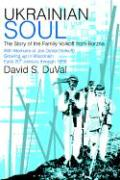 Ukrainian Soul: The Story of the Family Volkoff from Borzna - Duval, David S.