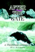 After the Gate: A Whitewater Adventure - Eastburn, Bill