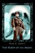The Birth of an Angel - Stuart, Paul J.