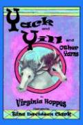 Yack and Yill and Other Yarns - Hoppes, Virginia