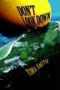 Don't Look Down - Smith, Tima