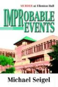 Improbable Events: Murder at Ellenton Hall - Seigel, Michael
