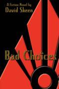 Bad Choices - Skeen, David
