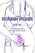 Disciplinary Diversions - Elle W