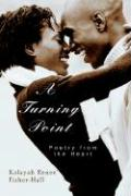 A Turning Point: Poetry from the Heart - Fisher-Hall, Kalayah Renee'