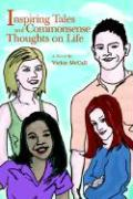 Inspiring Tales and Commonsense Thoughts on Life - McCall, Vickie
