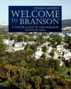 Welcome to Branson: A Visitor Guide to the Branson Area - Murphy, Dennis
