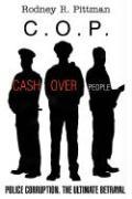 C.O.P.: Cash Over People - Pittman, Rodney R.
