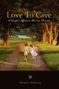 Love to Give: A Couple's Efforts to Become Parents - Johnson, Denise
