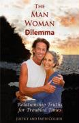 The Man Woman Dilemma: Relationship Truths for Troubled Times - Collier, Justice