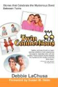 Twin Connections: Stories That Celebrate the Mysterious Bond Between Twins - Lachusa, Debbie