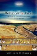 Religion vs. God: The Plight of Unenlightened Africans in the Americas - Delaney, William