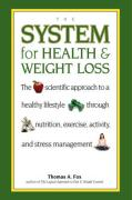 The System for Health and Weight Loss - Fox, Thomas A.