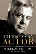 Journeyman Actor: A Memoir - Windom, William