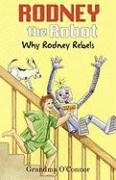 Rodney the Robot: Why Rodney Rebels - O'Connor, Grandma