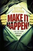 Make It Happen!: Live Out Your Personal Brand - Honaman, Justin