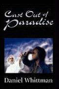 Cast Out of Paradise - Whittman, Daniel