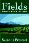 Fields: Vestiges of Young Rural Women - Prescott, Suzanna