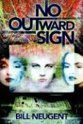 No Outward Sign - Neugent, Bill