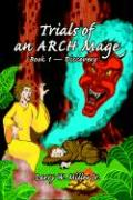 Trials of an Arch Mage: Book 1 - Discovery - Miller, Larry W.