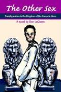 The Other Sex: Transfiguration in the Kingdom of the Concrete Lions - LoCicero, Don