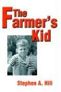The Farmer's Kid - Hill, Stephen A.
