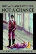 Not a Chance My Dear, Not a Chance - Cytryn, Paula