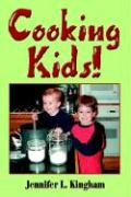Cooking Kids! - Kingham, Jennifer L.