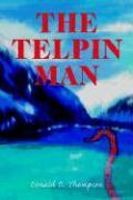 The Telpin Man - Thompson, Donald D.