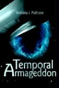 Temporal Armageddon - Pultrone, Anthony J.