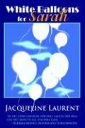White Balloons for Sarah - Laurent, Jacqueline