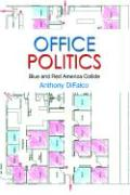 Office Politics: Blue and Red America Collide - Difalco, Anthony