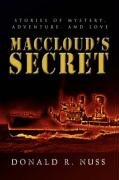 Maccloud's Secret: Stories of Mystery, Adventure, and Love - Nuss, Donald R.