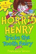 Horrid Henry Tricks the Tooth Fairy - Simon, Francesca