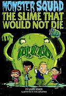 The Slime That Would Not Die - Dower, Laura
