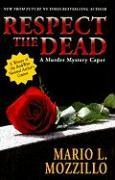 Respect the Dead - Mozzillo, Mario L.
