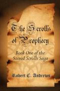 The Scrolls of Prophecy - Andrews, Robert C.
