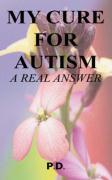 My Cure for Autism - Dwivedi, Parul