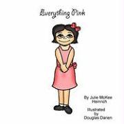 Everything Pink - Heinrich, Julie