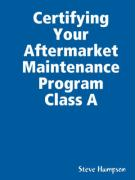 Certifying Your Aftermarket Maintenance Program Class a - Hampson, Steve