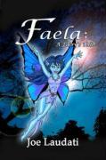 Faela: A Fairy's Tale - Laudati, Joe