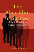 The Algorithm of Success - Schmidt, Valerie