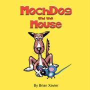 Mochdog and the Mouse - Xavier, Brian