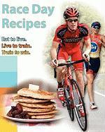 Race Day Recipes - Whatley, Matt; Reistad, Nick; Wolfe, Ryan