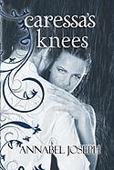 Caressa's Knees - Joseph, Annabel