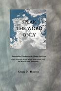 Speak the Word Only - Huestis, Gregg N.