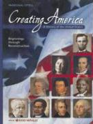 Creating America: A History of the United States: Beginnings Through Reconstruction - Garcia, Jesus; Ogle, Donna M.; Risinger, C. Frederick