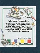 Massachusetts Native Americans! - Marsh, Carole